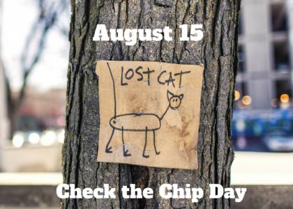August 15 is National Check the Chip Day